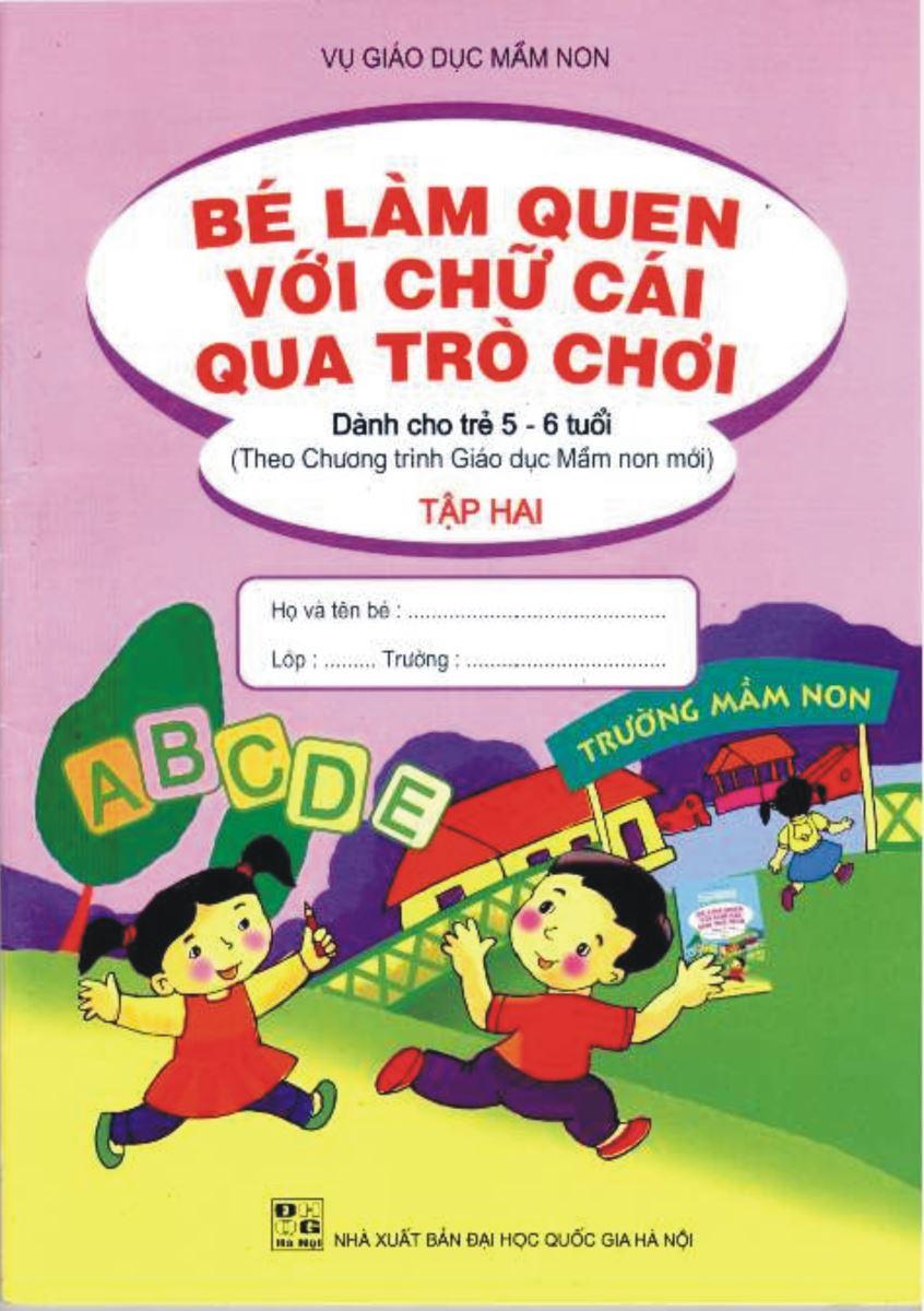 Bé làm quen với chữ cái qua trò chơi mẫu giáo 5 - 6 tuổi  tập 2