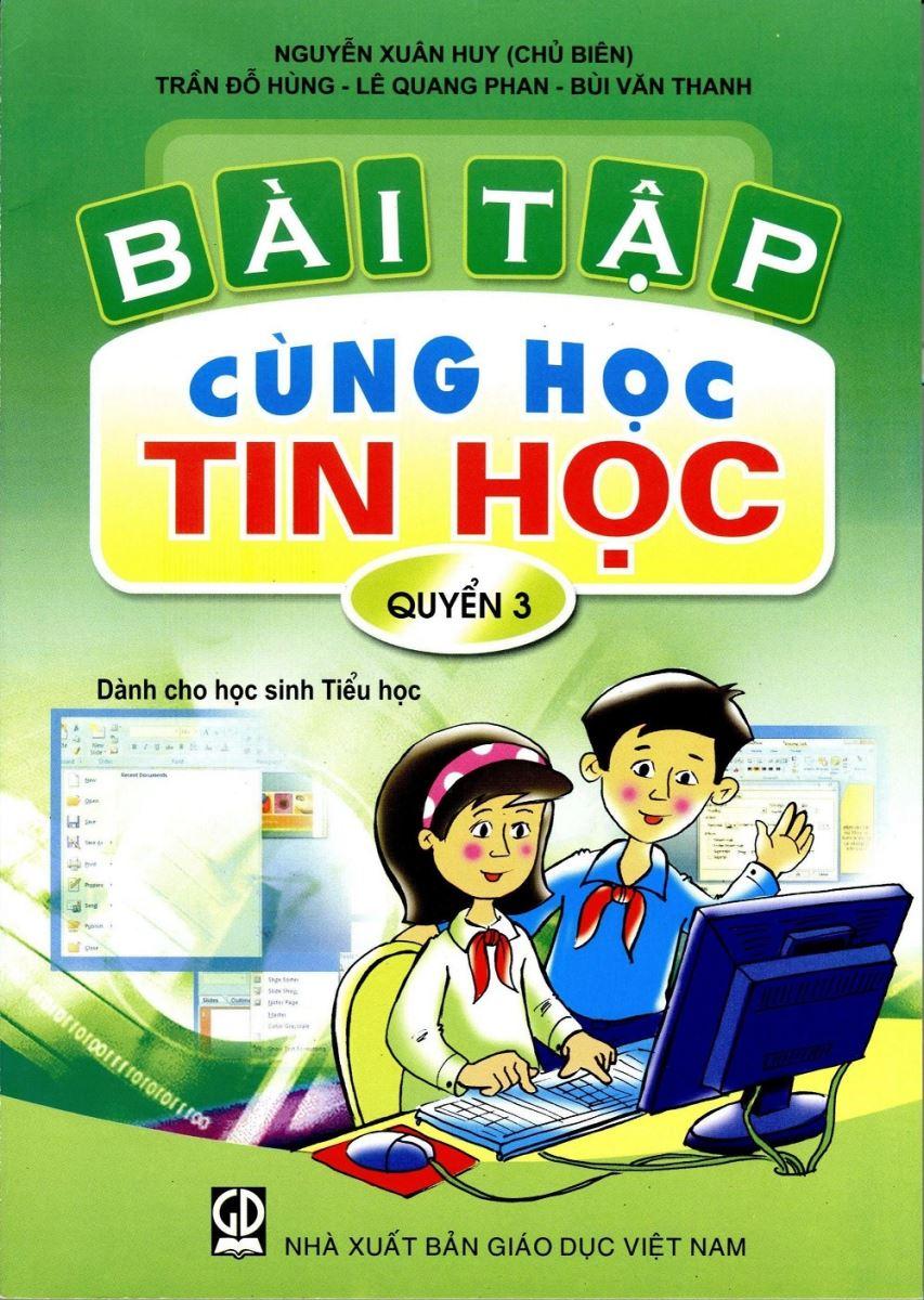 Bài tập cùng học tin học dành cho HSTH  Quyển 3