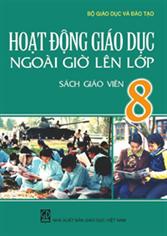 Hoạt động giáo dục ngoài giờ lên lớp 8 (SGV)