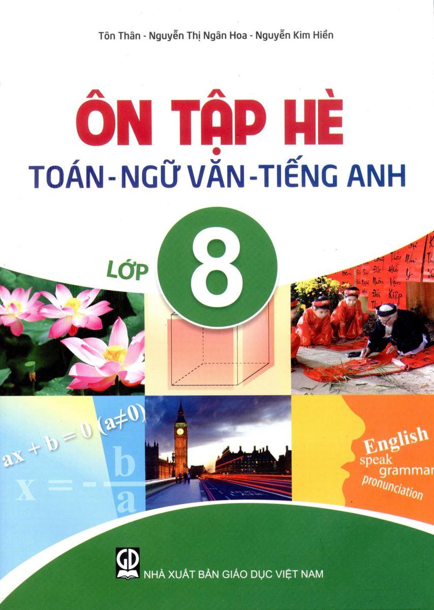 Ôn tập hè - Toán, Ngữ văn, Tiếng Anh 8