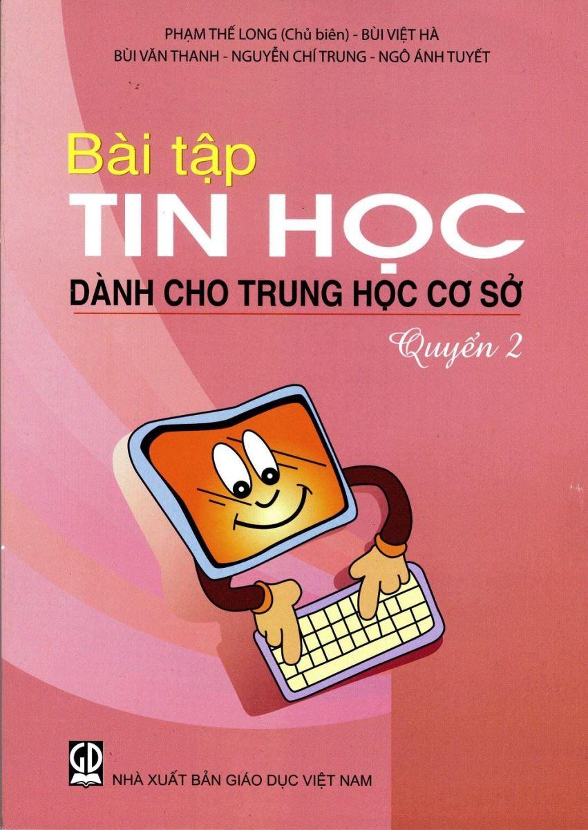 Bài tập Tin học dành cho THCS - Quyển 2